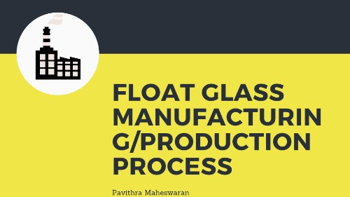 Float Glass Manufacturing Production Process 1